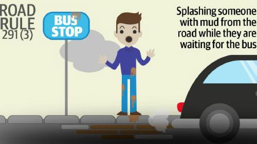 Nếu bạn lái xe và làm bắn bùn, nước lên người đang đợi xe bus, bạn sẽ bị phạt 180 USD.
